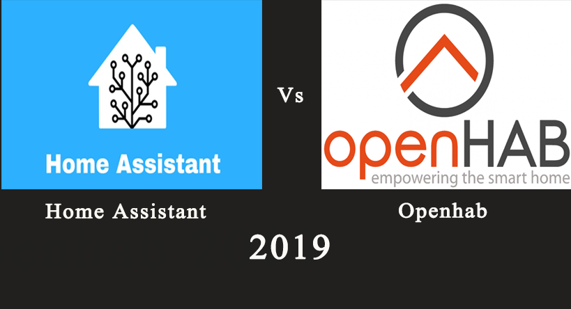 Home Assistant Vs Openhab 2019 - Home Automation
