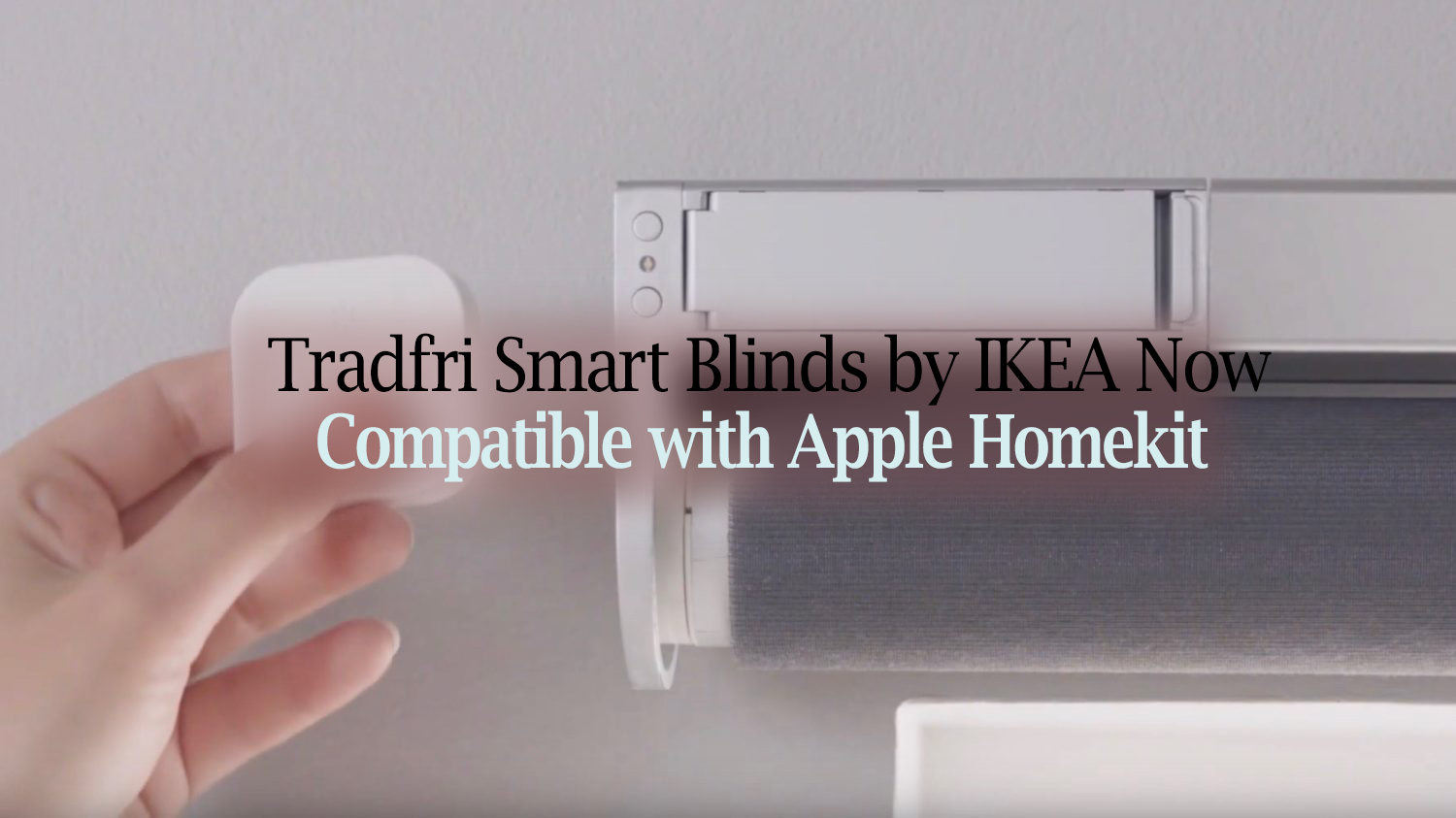 Tradfri Smart Blinds by IKEA Now Compatible with Apple Homekit