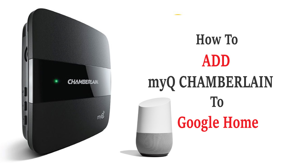 How To Add myQ To Google Home