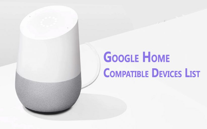 Google Home Compatible Devices List