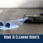 Home AI Cleaning Robots 1