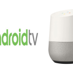 Now you can connect Android TV apps to Google Home speaker groups