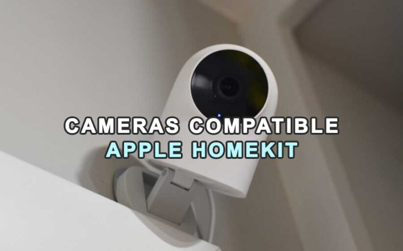 SECURITY CAMERAS COMPATIBLE WITH APPLE HOMEKIT
